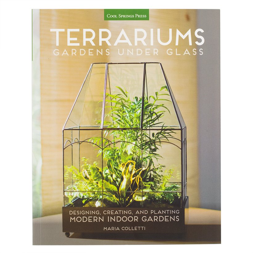 Terrariums: Gardens Under Glass