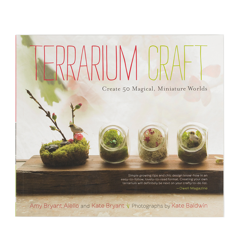 Terrarium Craft: Create 50 Magical, Miniature Worlds